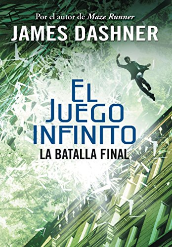 La Batalla Final (El Juego Infinito 3) / The Game of Lives (the Mortality Doctrine, Book Three) (El juego infinito / The Mortality Doctrine)