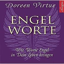 Engel-Worte: Wie Worte Engel in Dein Leben bringen (1 CD)