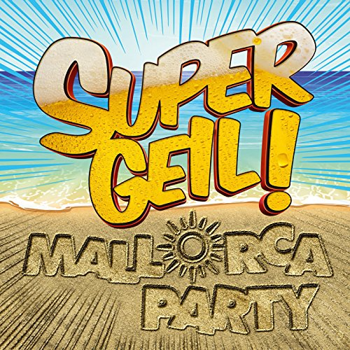 Supergeil! - Mallorca Party