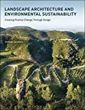 Landscape Architecture and Environmental Sustainability: Creating Positive Change Through Design (Required Reading Range)