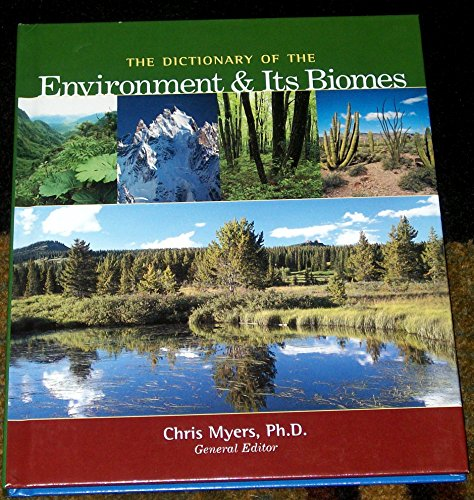 The Dictionary of the Environment and Its Biomes (Reference)