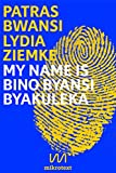 My name is Bino Byansi Byakuleka: Double essay