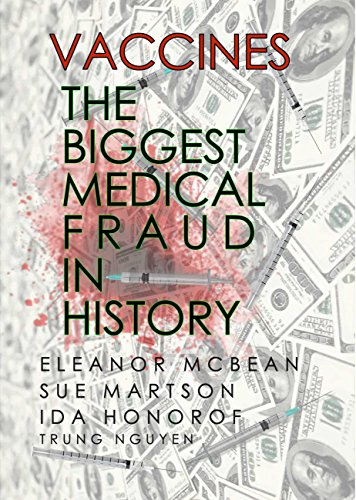 Vaccines: The Biggest Medical Fraud in History (History of Vaccination Book 26) (English Edition)