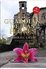 El Guardián de las Flores (SAGA EL GUARDIÁN DE LAS FLORES nº 1) Versión Kindle