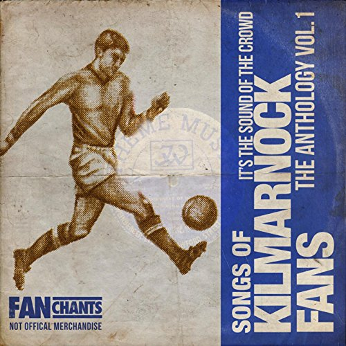 Kilmarnock Fans The Anthology Vol. 1 2nd Edition