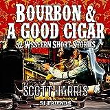 Bourbon & A Good Cigar: 52 Western Short Stories