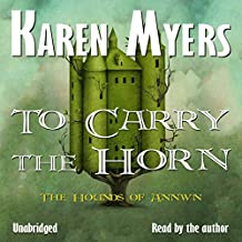 To Carry the Horn - A Virginian in Elfland: The Hounds of Annwn, Book 1