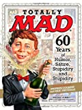 Totally Mad 60 Years of Humor, Satire, Stupidity and Stupidity - Time Home Entertainment Inc - amazon.co.uk