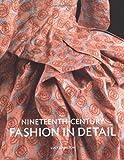 Nineteenth Century Fashion in Detail