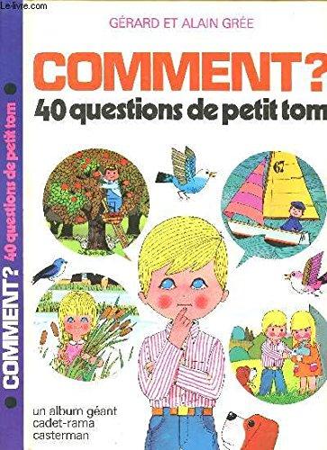 Comment? : 40 questions de Petit Tom