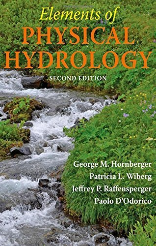 Elements of Physical Hydrology by Hornberger, George M., Wiberg, Patricia L., Raffensperger, Jeffrey P., D'Odorico, Paolo(October 23, 2014) Hardcover