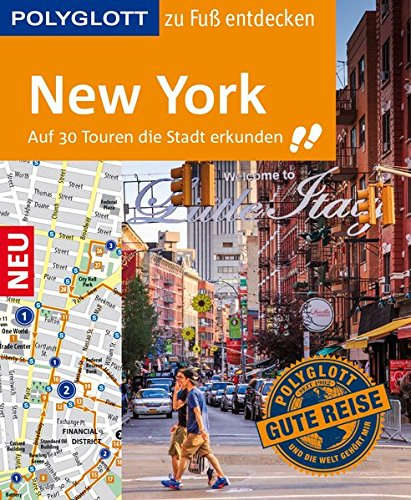 Preisvergleich Produktbild POLYGLOTT Reiseführer New York zu Fuß entdecken: Auf 30 Touren die Stadt entdecken (POLYGLOTT zu Fuß entdecken)