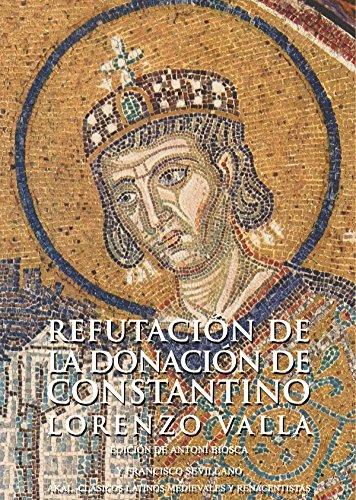 Refutación de la Donación de Constantino (Clásicos latinos medievales y renacentistas) por Lorenzo Valla