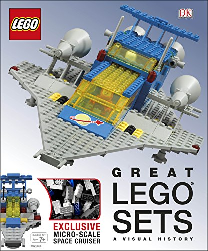 Great LEGO Sets A Visual History: With Exclusive Micro-Scale Space Cruiser