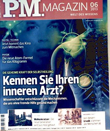 P.M. Magazin 2013 Nr. 06 Juni, kennen Sie Ihren inneren Arzt, Kino zum Mitmachen, neue Atom-Formel für das Kilogramm, Wolkenkratzer, Khoi-San - das Urvolk der Menschen