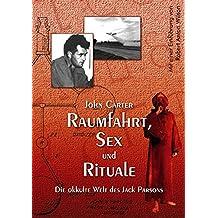 Raumfahrt, Sex und Rituale: Die okkulte Welt des Jack Parsons