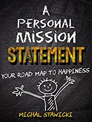 A Personal Mission Statement: Your Road Map to Happiness (English Edition)