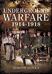 Underground Warfare 1914-1918 by Simon Jones (2014-12-19)