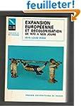 Expansion europ�enne et d�colonisatio...