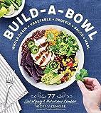 Die besten Protein Getreide - Build-A-Bowl: 77 Satisfying & Nutritious Combos: Whole Grain Bewertungen