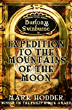 Expedition to the Mountains of the Moon (Burton & Swinburne Book 3)