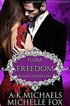 Freedom: A Vampire Blood Courtesans Romance by [Michaels, A K, Fox, Michelle]