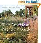 The American Meadow Garden: Creating...