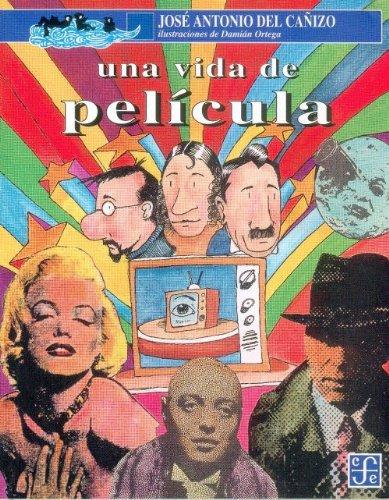 Una Vida de Pelicula (A la Orilla del Viento) por Jose A. del Caizo