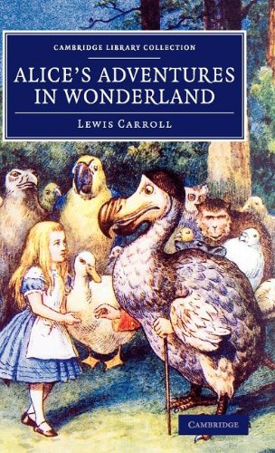 Alice's Adventures in Wonderland (Cambridge Library Collection - Fiction and Poetry)
