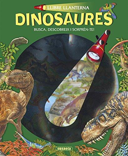 Dinosaures (Llibre llanterna) por Susaeta Ediciones S A