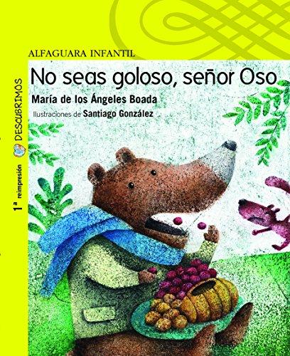 No seas goloso, señor Oso / Do Not Be Greedy, Mr. Bear (Descubrimos) por María de los Ángeles Boada