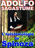 L'épistémologie de Spinoza (French Edition)