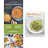 vegan richa's indian kitchen, vegan cookbook for beginners and spiralize now 3 books collection set - creative recipes for the home cook, vegan diet recipes, healthy recipes for your spiralizer