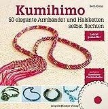 Kumihimo: 50 elegante Armbänder und Halsketten selbst flechten