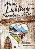 Wanderführer Allgäu: Meine Lieblings-Familien-Alpe Allgäu. 25 Wanderungen zu familienfreundlichen Hütten und Almen. Einfache Wanderwege für Familien mit familienfreundlichen Hütten zur Einkehr.