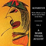 With a Beaker on the Burner and an Otter in the Oven. Vol. 2, A Mark Twain August von Alvarius B.