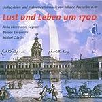 Lust und Leben Um 1700 (Lieder, Arien...