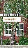 Baumkiller: Der erste Fall der Umweltaktivistin Lea Mertens (Kriminalromane im GMEINER-Verlag)