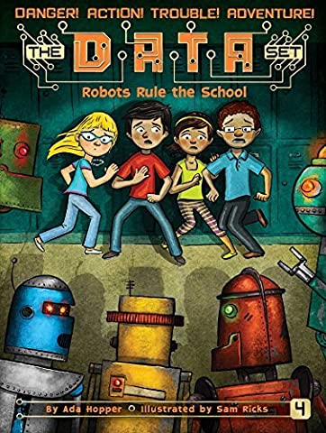 Robots Rule the School (The DATA Set) by Ada Hopper (2016-07-05)