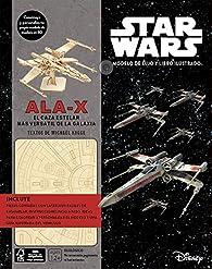 Kit Ala-X. El caza estelar más versátil de la Galaxia par Michael Kogge