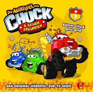 Die Abenteuer von Chuck und seinen Freunden - Das Original-Hörspiel zur TV-Serie Folge 1: Kleiner Chuck ganz groß