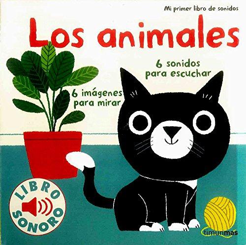 Los animales. Mi primer libro de sonidos (Libros con sonido) por Marion Billet