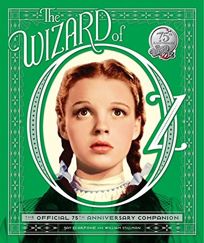 The Wizard of Oz: The Official 75th Anniversary Companion por William Stillman