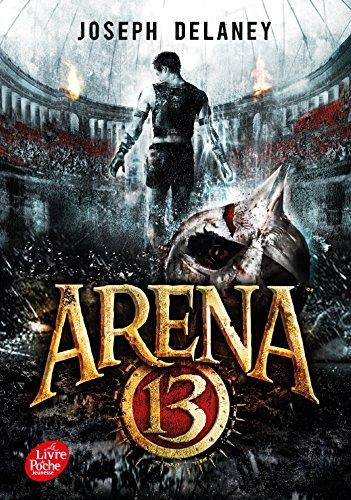 Arena 13 - Tome 1 par Joseph Delaney