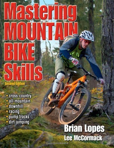 Mastering Mountain Bike Skills by Brian Lopes, Lee McCormack (2010) Paperback