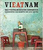 VIEATNAM. Das vietnamesische Kochbuch. Geschichten und Rezepte von Luke Nguyen
