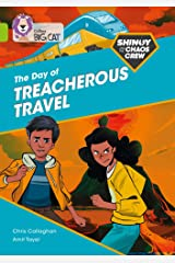 Shinoy and the Chaos Crew: The Day of Treacherous Travel: Band 11/Lime (Collins Big Cat) Paperback