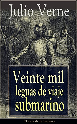 Veinte mil leguas de viaje submarino: Clásicos de la literatura por Julio Verne