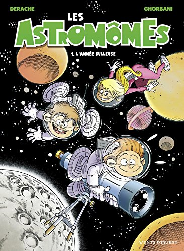 Les astromômes (1) : L'année bulleuse