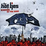Songtexte von The Hot Lies - Ringing in the Sane